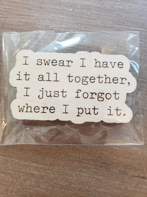 4Love - I Swear I have it All Together Magnet