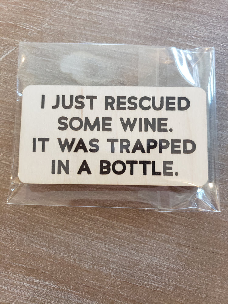 4Love - I Just Rescued Some Wine Magnet