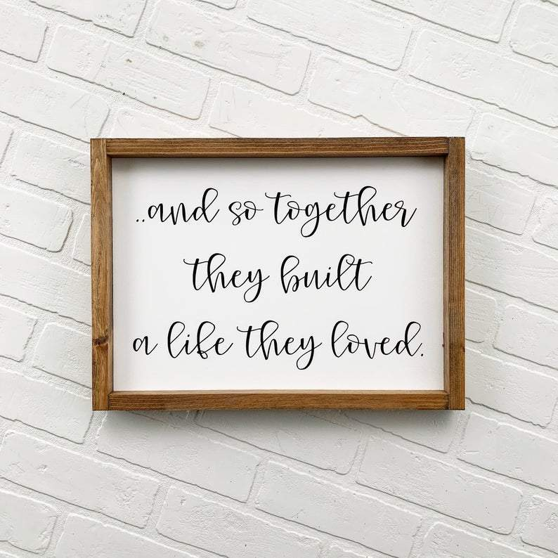 And So Together They Built A Life They Loved Framed Sign