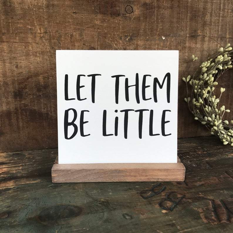 4Love - Let Them Be Little Mini Tabletop Sign