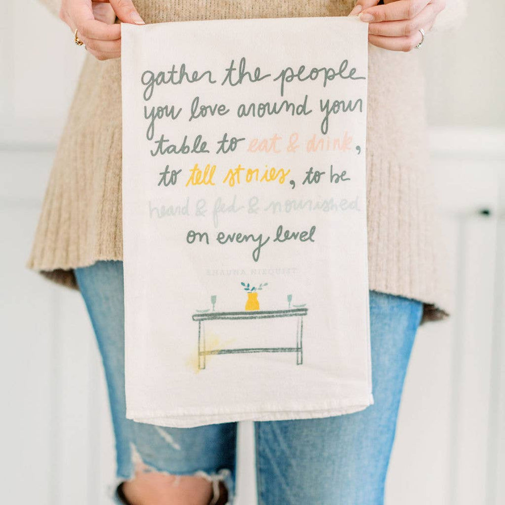 Doe A Deer - Gather The People You Love Flour Sack Towel