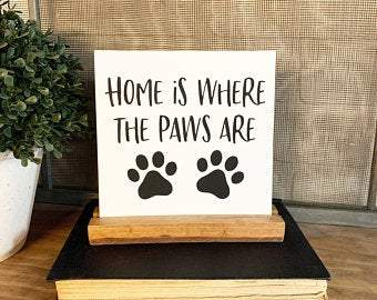 4Love - Home Is Where The Paws Are Mini Sign
