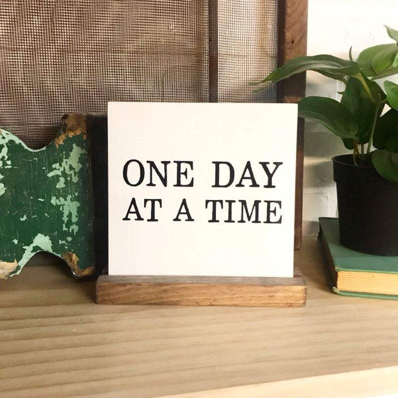 4Love - One Day at a Time Mini Sign