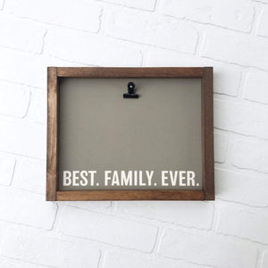 Best. Family. Ever. Picture Clip Framed Sign