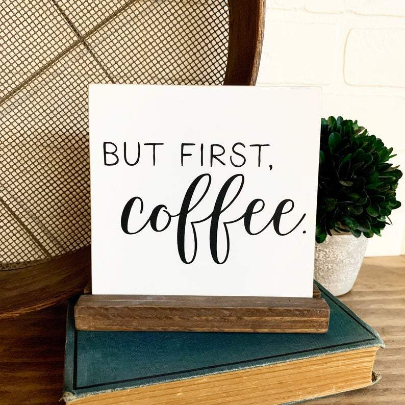 But First, Coffee Mini Sign