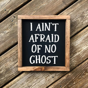 4Love - I Ain't Afraid of No Ghost (Framed Sign)