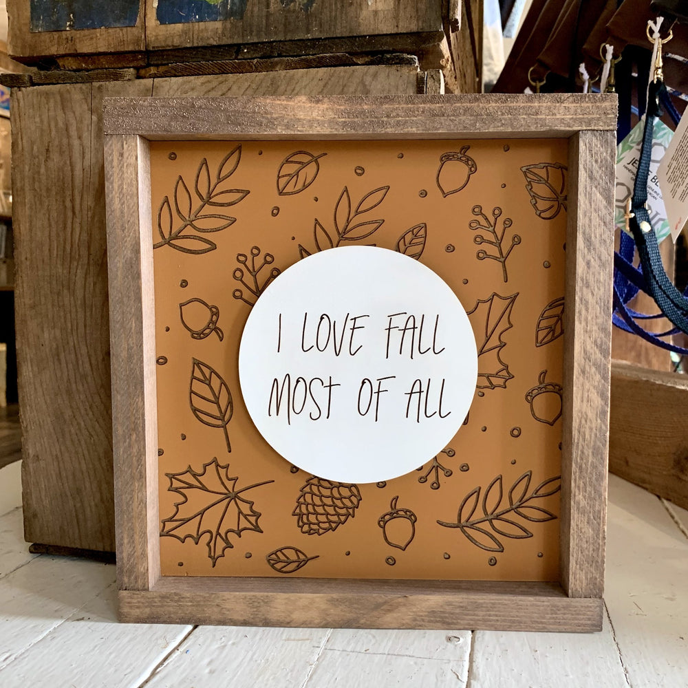 4Love - I Love Fall Most of All (Framed Sign)