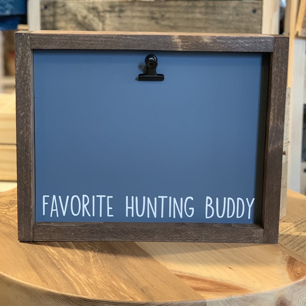 Favorite Hunting Buddy Picture Clip Framed Sign