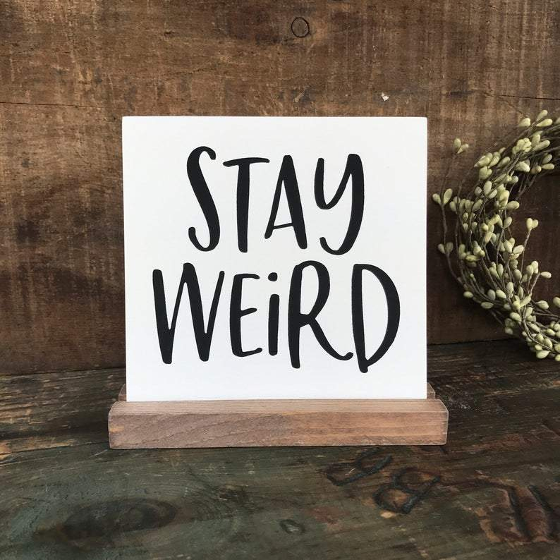 4Love - Stay Werid Mini Sign