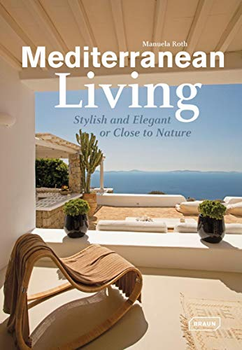 Mediterranean Living: Stylish and elegant or close to nature.