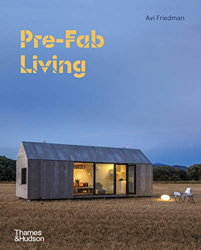 Pre-Fab Living : With over 220 illustrations