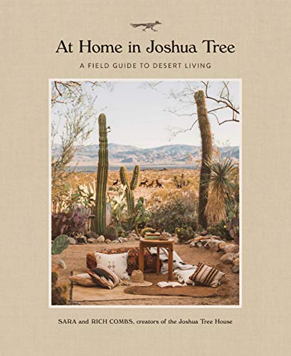 At Home in Joshua Tree: A Field Guide to Desert Living