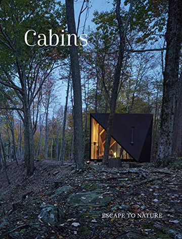 Cabins : Hidden places stylish spaces