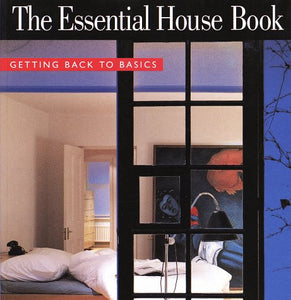 The Essential House Book: Getting Back to Basics