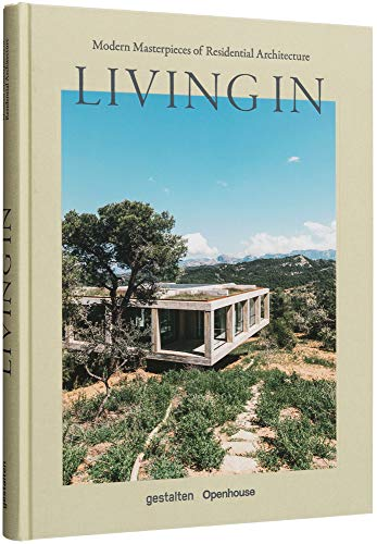 Living in : Modern masterpieces of residential architecture
