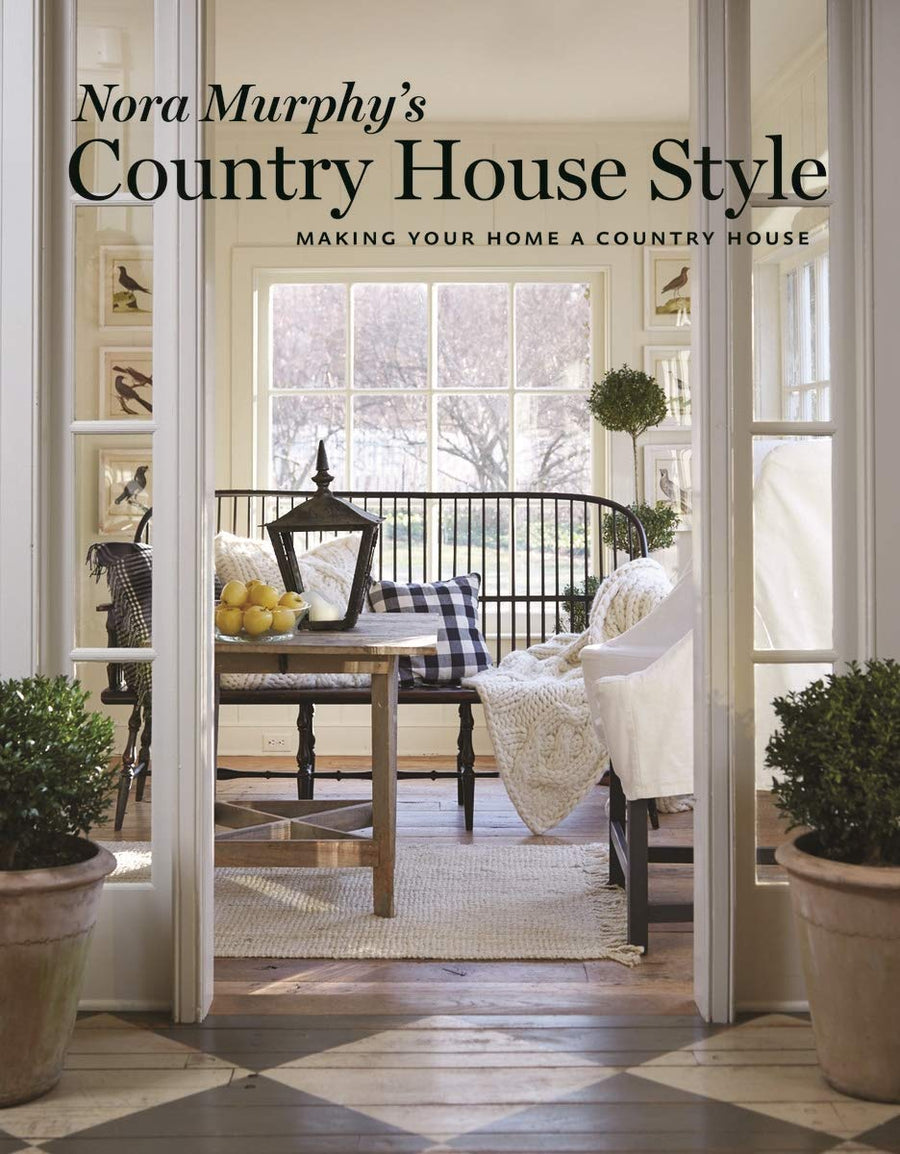 Nora Murphy's country house style : Making your house a country home