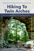 Twin Arches, Encountering Bears Within The Big South Fork N.R.R.A.
