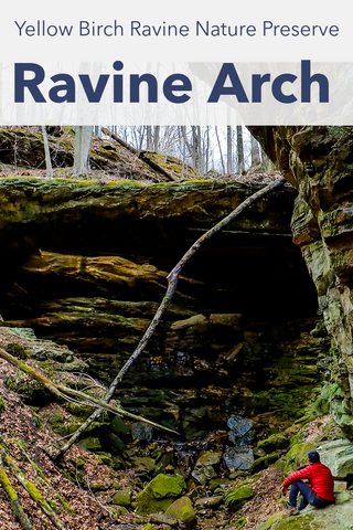 Guide To Hiking To Ravine Arch In Yellow Birch Ravine Nature Preserve in Indiana