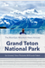 Guide to spending an afternoon in Grand Teton National Park