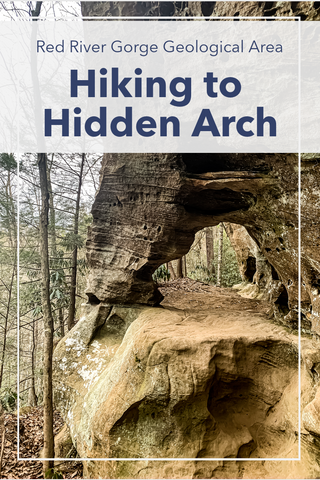 Hiking to Hidden Arch at Red River Gorge