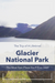 Glacier National Park, The Trip Of A Lifetime