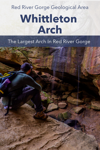 Guide To Hiking To Whittleton Arch In Red River Gorge Kentucky