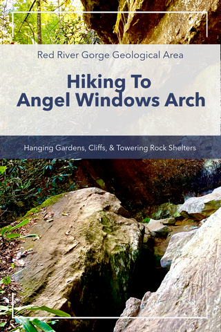 Hiking to Angel Windows At Red River Gorge