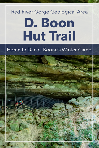 D. Boon Hut Trail, Home to Daniel Boone's Winter Camp Red River Gorge