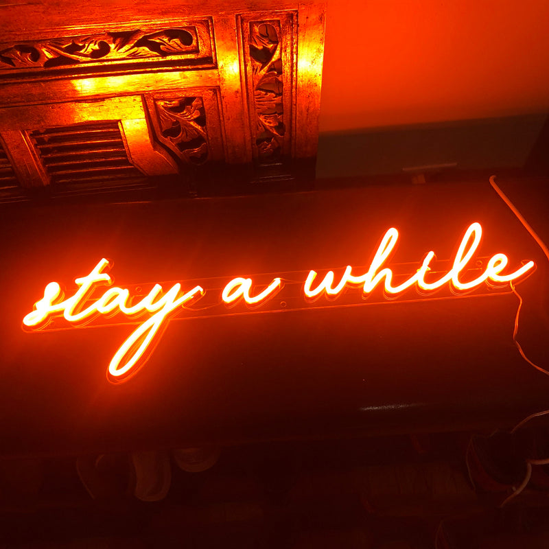 stay a while Neon Signs