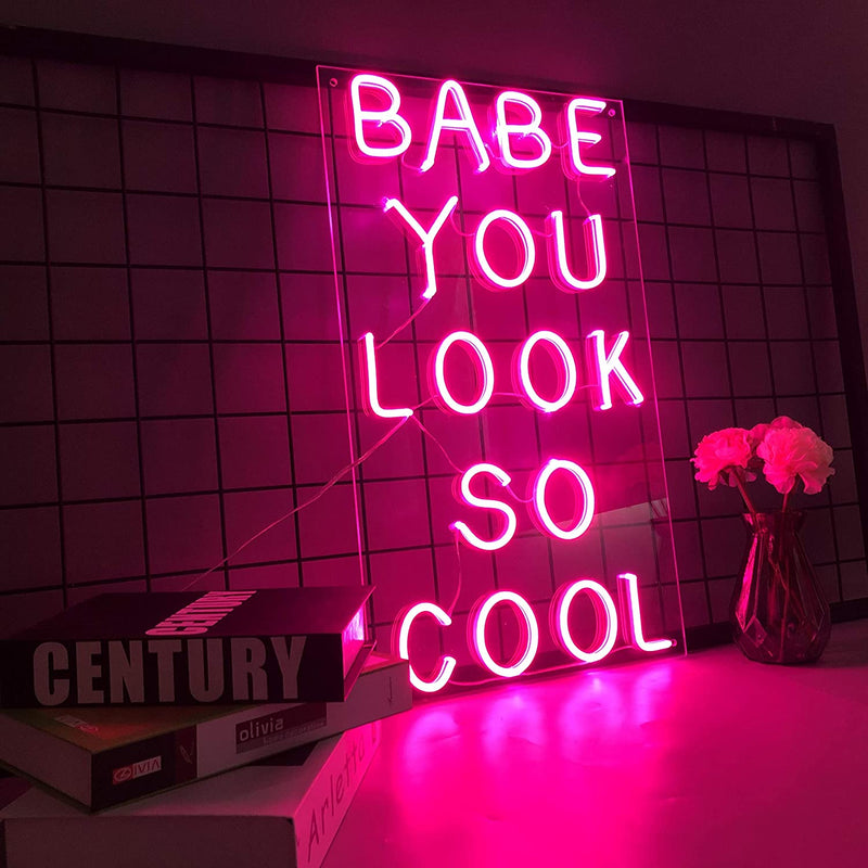 BABE YOU LOOK SO COOL Neon Signs