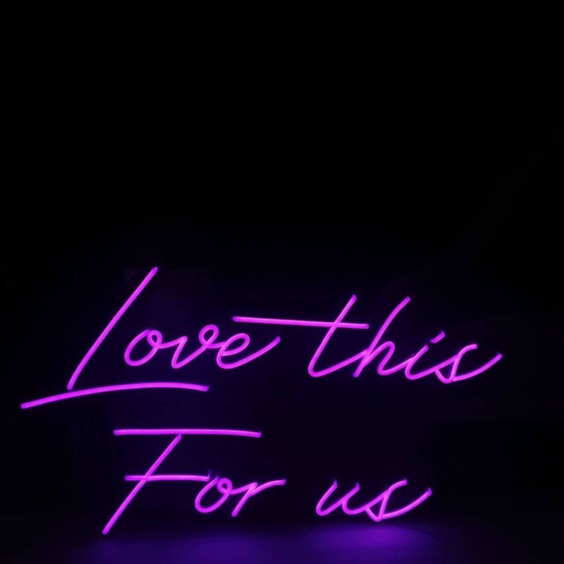 Love this for us Neon Signs