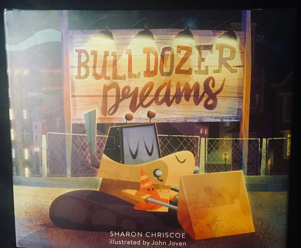 Bulldozer Dreams Children's Book