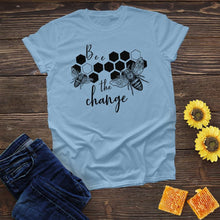 Load image into Gallery viewer, Bee The Change Tee