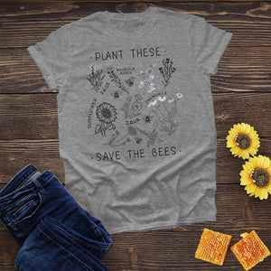 Plant These, Save the Bees Tee