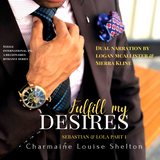 CharmaineLouise Books CLBooks Fulfill My Desires Sebastian and Lola Part I Audiobook Cover