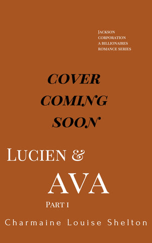 CharmaineLouise Books CLBooks Lucien and Ava Jackson Corporation A Billionaires Romance Series Book 1 Cover Coming Soon