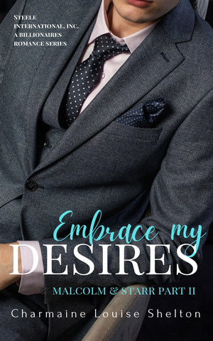 CharmaineLouise Books CLBooks Embrace My Desires Malcolm & Starr Part II STEELE International, Inc. A Billionaires Romance Series eBook Cover