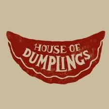 COMING SOON... HOUSE OF DUMPLINGS