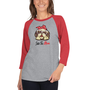 Shih Tzu Mom 3/4 sleeve raglan shirt