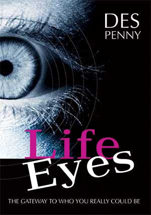 Life Eyes – The Gateway To Who You Really Could Be