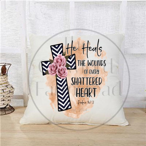 Throw Pillowcase, Pillowcase for Throw Pillow, Zippered Pillowcase, He Heals The Wounds Of Every Shattered Heart, Psalms 147:3, Faith Pillow