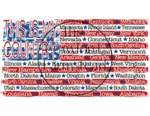 Load image into Gallery viewer, This Is My Country T-Shirt, 50 States, America T-Shirt, 'Merica Tee, 4th of July T-Shirt, Patriotic T-Shirt, Military Tee, 50 States Tee