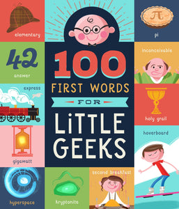 geek book TELUS Spark science centre Calgary first words science baby gift infant Brooke Jorden science 100 first words for little geeks