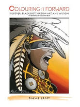 Load image into Gallery viewer, Colouring it Forward - Discover Blackfoot Nation Art & Wisdom