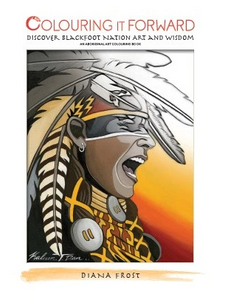 Colouring it Forward - Discover Blackfoot Nation Art & Wisdom