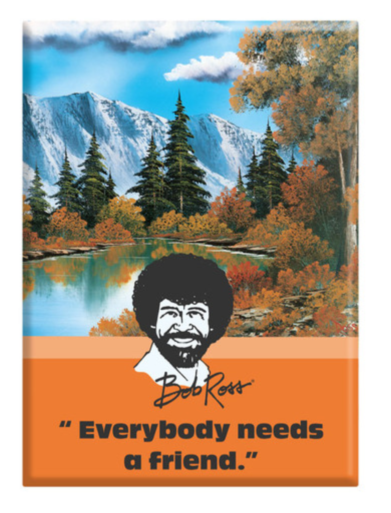 Bob Ross Magnet - Friend