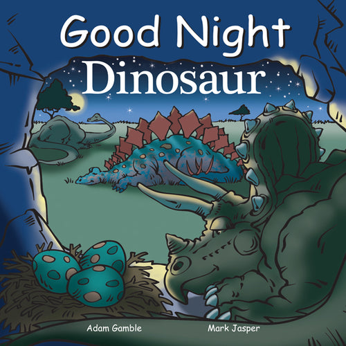 good night dinosaur adam gamble mark jasper cooper kelly stegosaurus tyrannosaurus rex supersaurus triceratops ornithomimus deinonychus plesiosaurs troodon spinosaurus ankylosaurus educational board book charming cute fun prehistoric creatures ages 0+ penguin random house