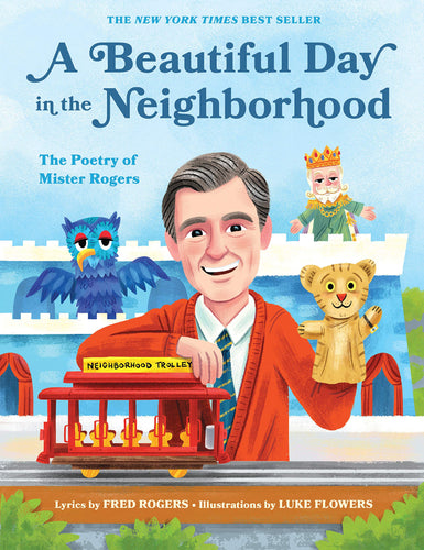 A beautiful day in the neighborhood mister rogers Mr rogers fred rogers luke flowers book funny sweet silly penguin random house quirk books kindness self-awareness self-esteem children beautiful art feelings imagination