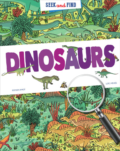 seek & find dinosaurs romain amiot loic mehee hidden dinosaurs dinos allosaurus microraptor plesiosaurus discover replayablity earth scientist bones colorful color history facts family ages 3+