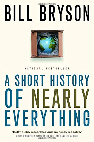 A short history of nearly everything bill bryson bestseller chemistry physics geology entertaining science interesting comprehensible space time anchor canada penguin random house